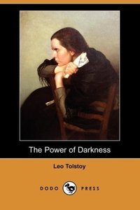 The Power of Darkness (Dodo Press)