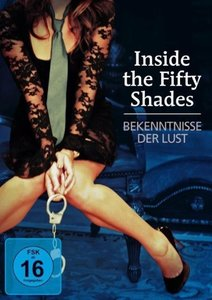 Inside the 50 Shades-Bekenntnisse der Lust