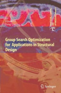 Group Search Optimization for Applications in Structural Design