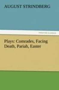 Plays: Comrades, Facing Death, Pariah, Easter