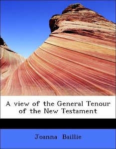 A view of the General Tenour of the New Testament