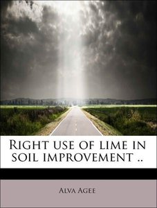 Right use of lime in soil improvement ..