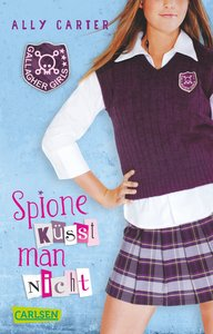 Gallagher Girls 01: Spione küsst man nicht