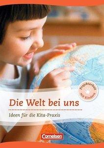 Projektarbeit mit Kindern: Welt bei uns