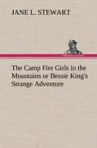 The Camp Fire Girls in the Mountains or Bessie King's Strange Ad