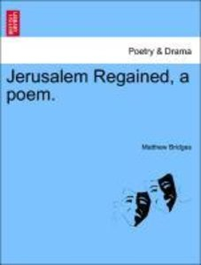 Jerusalem Regained, a poem.