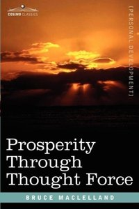 Prosperity Through Thought Force