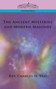 The Ancient Mysteries and Modern Masonry