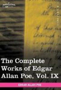 The Complete Works of Edgar Allan Poe, Vol. IX (in ten volumes)
