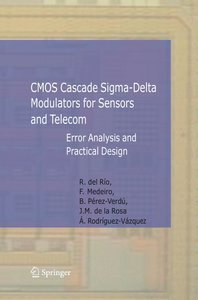 CMOS Cascade Sigma-Delta Modulators for Sensors and Telecom