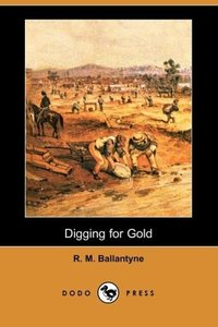Digging for Gold (Dodo Press)
