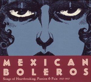Mexican Boleros 1927-1957
