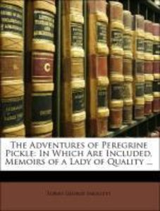The Adventures of Peregrine Pickle: In Which Are Included, Memoi
