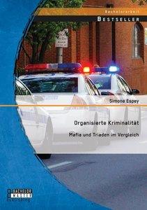 Organisierte Kriminalität: Mafia und Triaden im Vergleich
