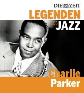 DIE ZEIT-Edition-Legenden des Jazz: Charlie Parker