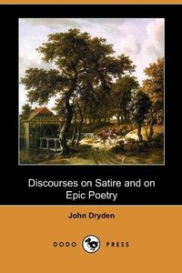 Discourses on Satire and on Epic Poetry (Dodo Press)