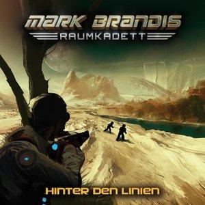 Mark Brandis - Raumkadett 04: Hinter den Linien