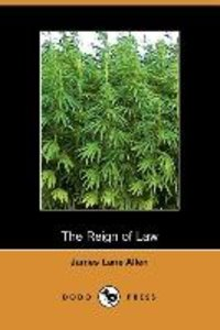 The Reign of Law; A Tale of the Kentucky Hemp Fields (Dodo Press