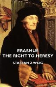 Erasmus - The Right to Heresy