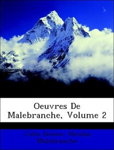 Oeuvres De Malebranche, Volume 2