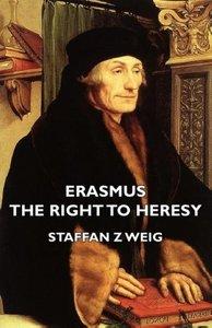 Erasmus - The Right to Heresy