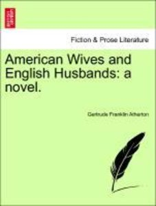 American Wives and English Husbands: a novel.