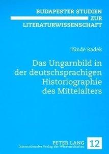 Das Ungarnbild in der deutschsprachigen Historiographie des Mitt