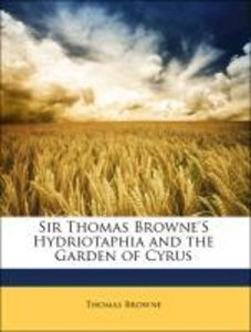 Sir Thomas Browne'S Hydriotaphia and the Garden of Cyrus