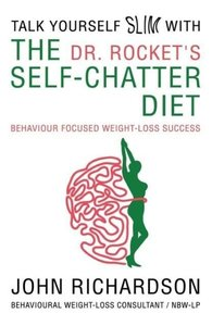 Dr Rocket's Talk Yourself Slim with the Self-Chatter Diet
