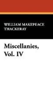 Miscellanies, Vol. IV