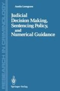 Judicial Decision Making, Sentencing Policy, and Numerical Guida