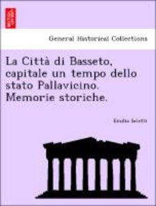 La Citta` di Basseto, capitale un tempo dello stato Pallavicino.