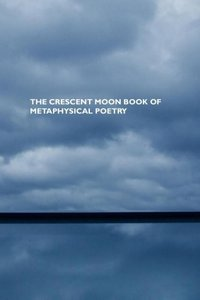 The Crescent Moon Book of Metaphysical Poetry