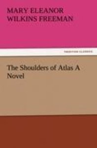 The Shoulders of Atlas A Novel