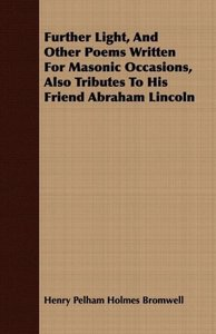 Further Light, And Other Poems Written For Masonic Occasions, Al