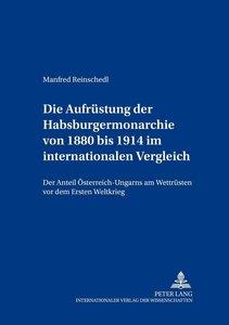 Die Aufrüstung der Habsburgermonarchie von 1880 bis 1914 im inte