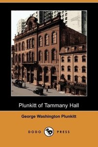 Plunkitt of Tammany Hall (Dodo Press)