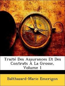 Traité Des Assurances Et Des Contrats À La Grosse, Volume 1