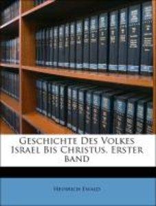 Geschichte Des Volkes Israel Bis Christus. Erster band