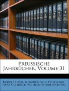 Preussische Jahrbücher, Volume 31