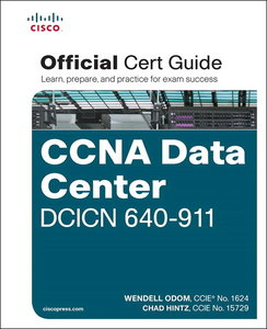 Cisco CCNA Data Center DCICN 640-911 Official Cert Guide