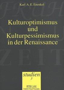 Kulturoptimismus und Kulturpessimismus in der Renaissance