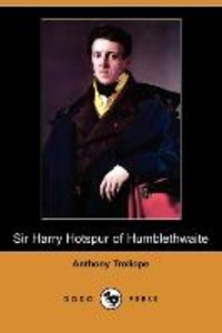 Sir Harry Hotspur of Humblethwaite (Dodo Press)