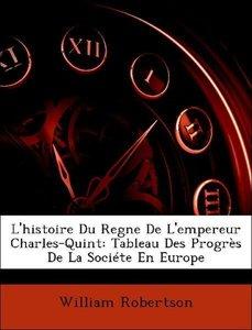 L'histoire Du Regne De L'empereur Charles-Quint: Tableau Des Pro