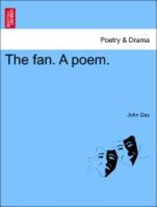 The fan. A poem.