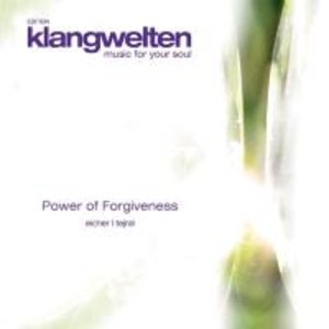 Klangwelten für die Seele - Power of Forgiveness