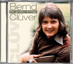 Bernd Clüver-Die großen Erfolge