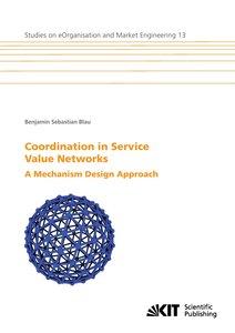 Coordination in Service Value Networks : A Mechanism Design Appr