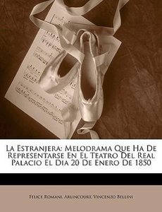 La Estranjera: Melodrama Que Ha De Representarse En El Teatro De