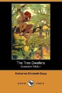 The Tree-Dwellers (Illustrated Edition) (Dodo Press)